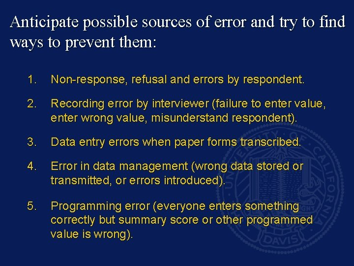 Anticipate possible sources of error and try to find ways to prevent them: 1.