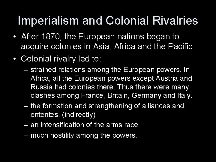 Imperialism and Colonial Rivalries • After 1870, the European nations began to acquire colonies