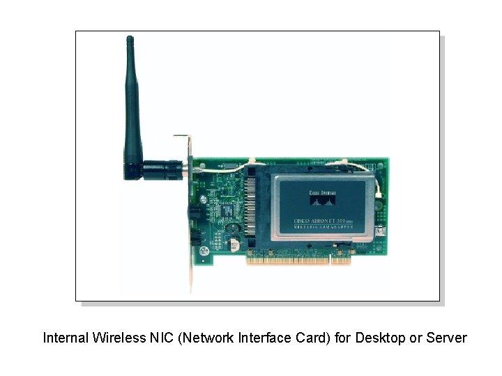 Internal Wireless NIC (Network Interface Card) for Desktop or Server