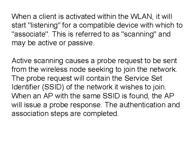 """When a client is activated within the WLAN, it will start """"listening"""" for a"""