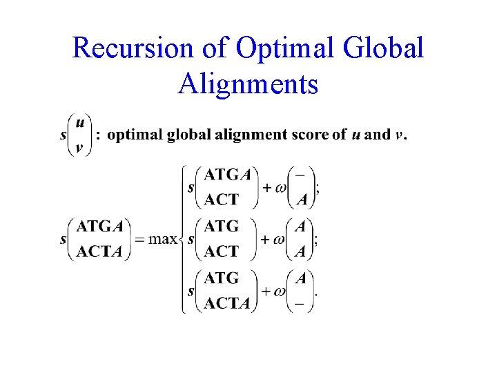 Recursion of Optimal Global Alignments