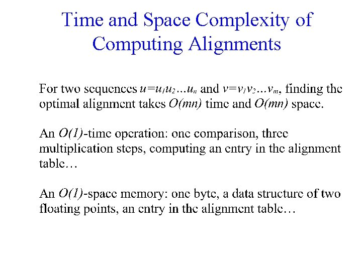 Time and Space Complexity of Computing Alignments