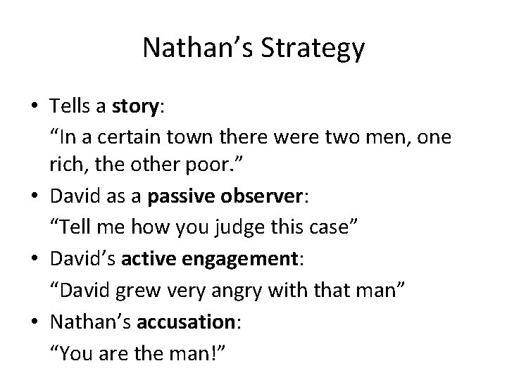 """Nathan's Strategy • Tells a story: """"In a certain town there were two men,"""