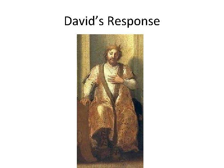 David's Response