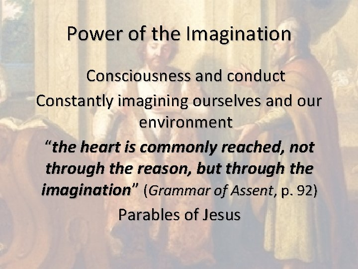 """Power of the Imagination Consciousness and conduct Constantly imagining ourselves and our environment """"the"""