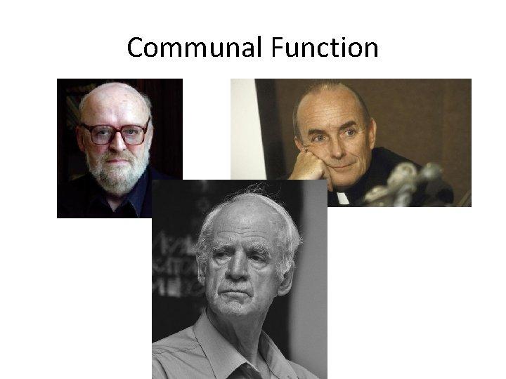 Communal Function