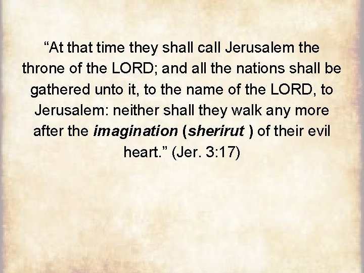 """""""At that time they shall call Jerusalem the throne of the LORD; and all"""