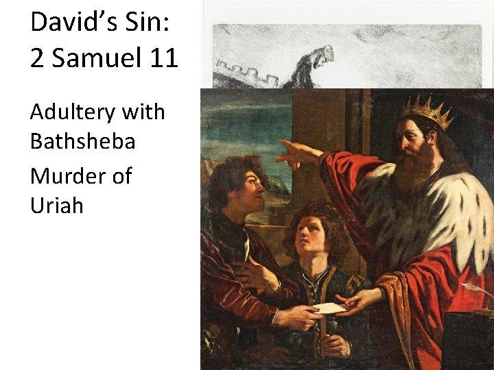 David's Sin: 2 Samuel 11 Adultery with Bathsheba Murder of Uriah
