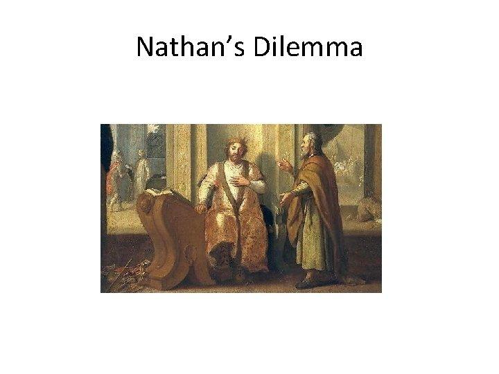 Nathan's Dilemma