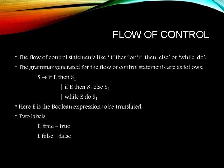 FLOW OF CONTROL •
