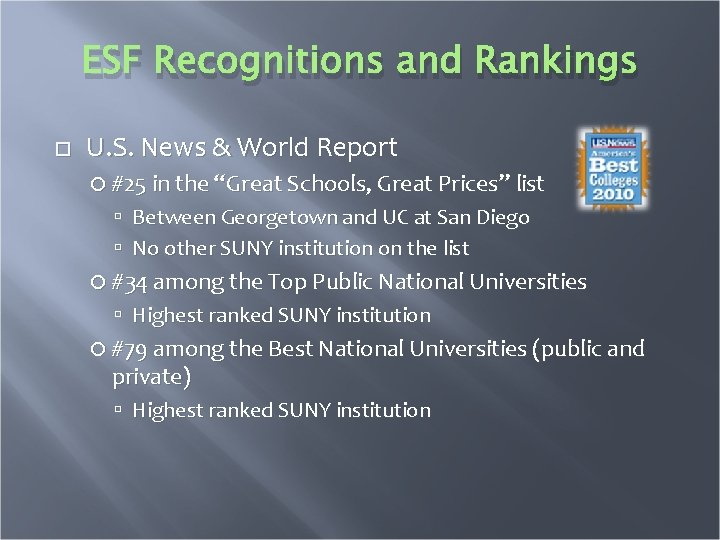 """ESF Recognitions and Rankings U. S. News & World Report #25 in the """"Great"""
