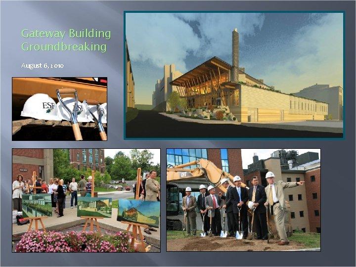 Gateway Building Groundbreaking August 6, 2010