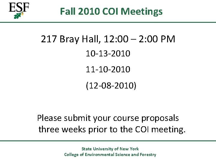Fall 2010 COI Meetings 217 Bray Hall, 12: 00 – 2: 00 PM 10