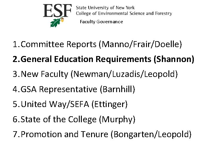 Faculty Governance 1. Committee Reports (Manno/Frair/Doelle) 2. General Education Requirements (Shannon) 3. New Faculty
