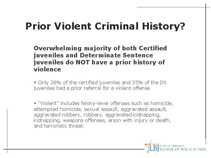Prior Violent Criminal History? Overwhelming majority of both Certified juveniles and Determinate Sentence juveniles