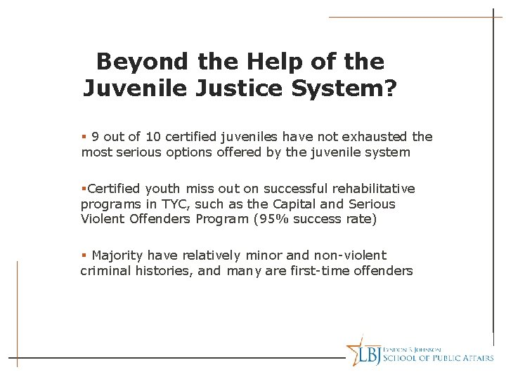 Beyond the Help of the Juvenile Justice System? § 9 out of 10 certified