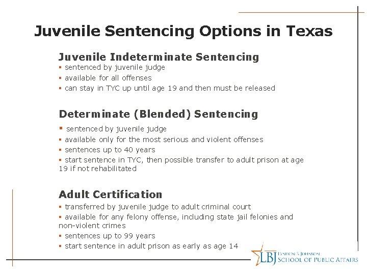 Juvenile Sentencing Options in Texas Juvenile Indeterminate Sentencing § sentenced by juvenile judge §