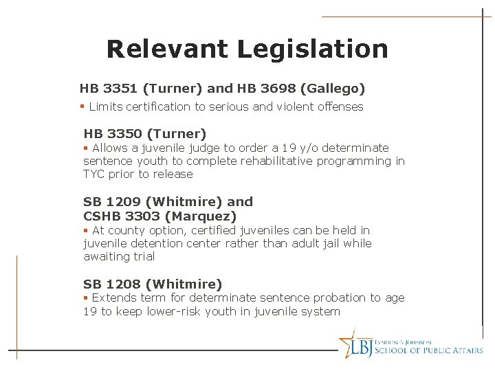 Relevant Legislation HB 3351 (Turner) and HB 3698 (Gallego) § Limits certification to serious