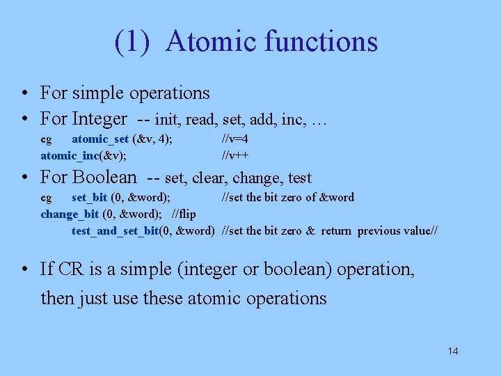 (1) Atomic functions • For simple operations • For Integer -- init, read, set,