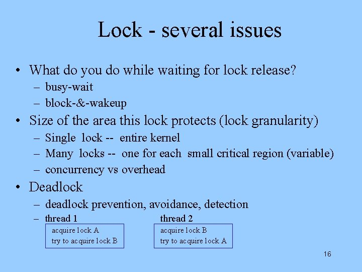 Lock - several issues • What do you do while waiting for lock release?