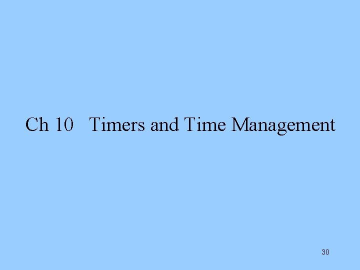 Ch 10 Timers and Time Management 30
