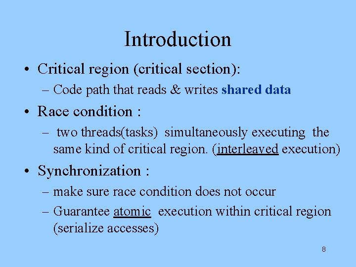 Introduction • Critical region (critical section): – Code path that reads & writes shared