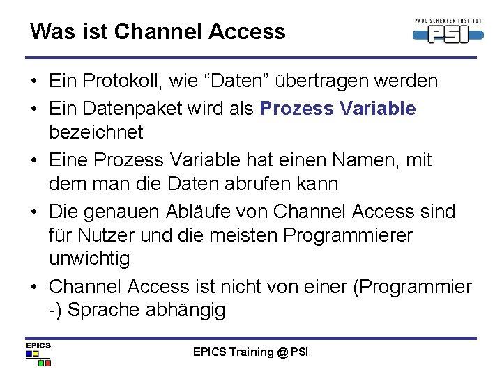 """Was ist Channel Access • Ein Protokoll, wie """"Daten"""" übertragen werden • Ein Datenpaket"""
