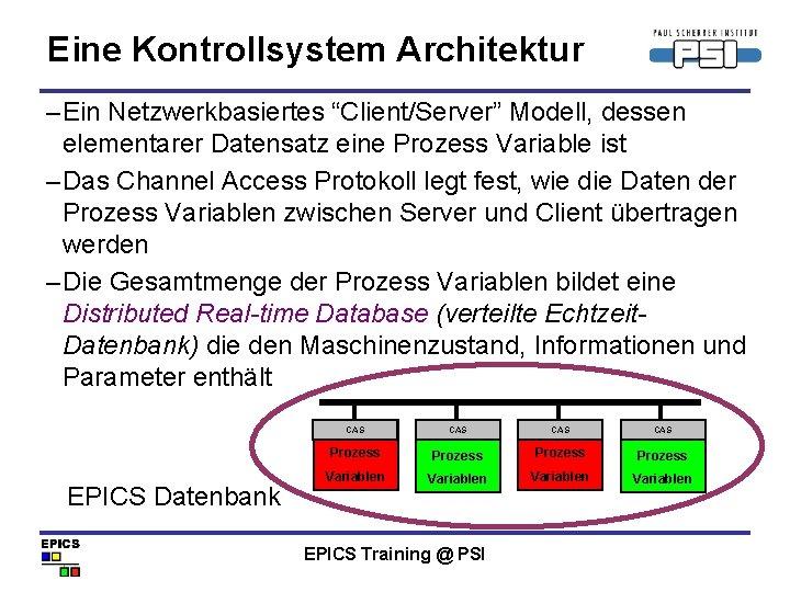 """Eine Kontrollsystem Architektur – Ein Netzwerkbasiertes """"Client/Server"""" Modell, dessen elementarer Datensatz eine Prozess Variable"""