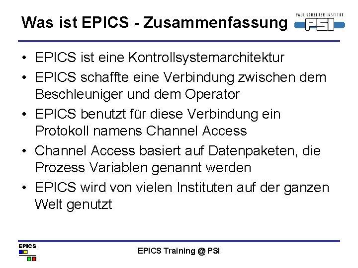 Was ist EPICS - Zusammenfassung • EPICS ist eine Kontrollsystemarchitektur • EPICS schaffte eine