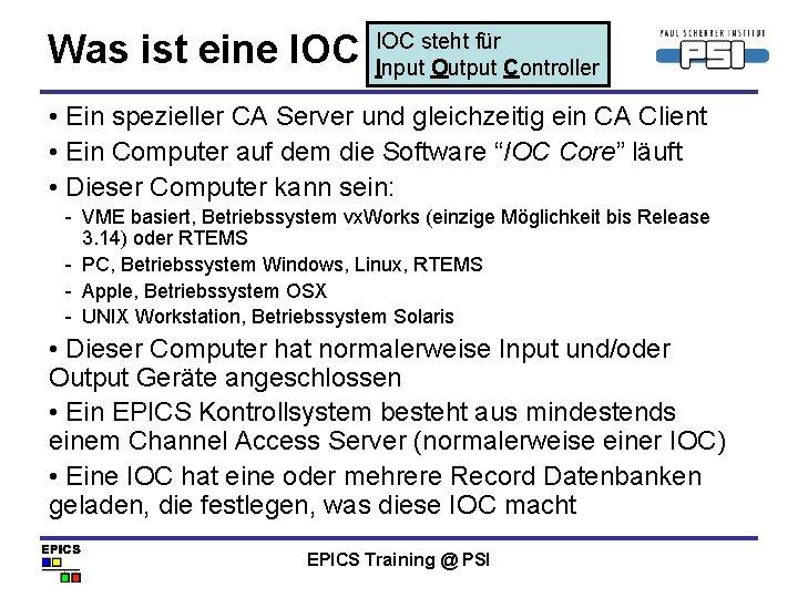 Was ist eine IOC steht für Input Output Controller • Ein spezieller CA Server