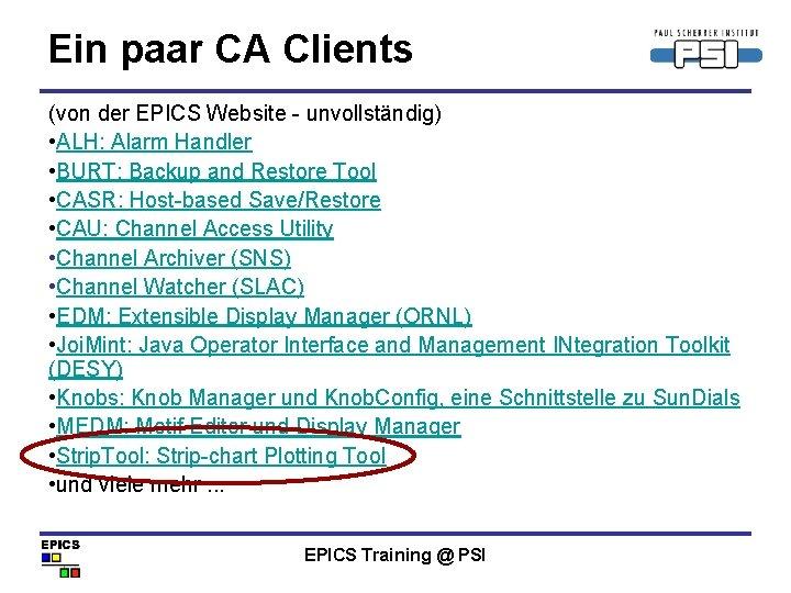 Ein paar CA Clients (von der EPICS Website - unvollständig) • ALH: Alarm Handler