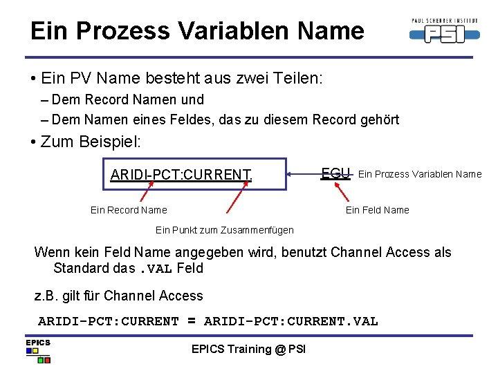 Ein Prozess Variablen Name • Ein PV Name besteht aus zwei Teilen: – Dem