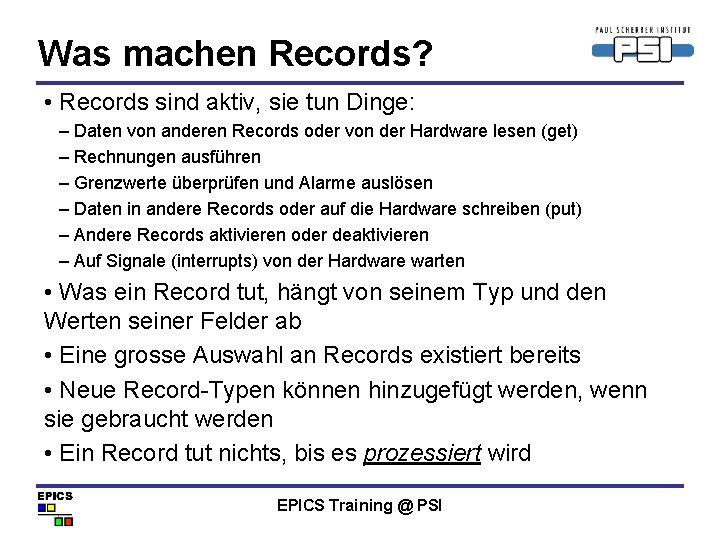 Was machen Records? • Records sind aktiv, sie tun Dinge: – Daten von anderen