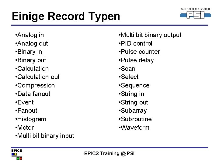 Einige Record Typen • Analog in • Analog out • Binary in • Binary