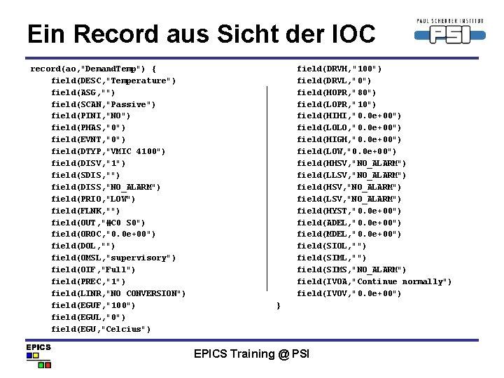 "Ein Record aus Sicht der IOC record(ao, ""Demand. Temp"") { field(DESC, ""Temperature"") field(ASG, """")"