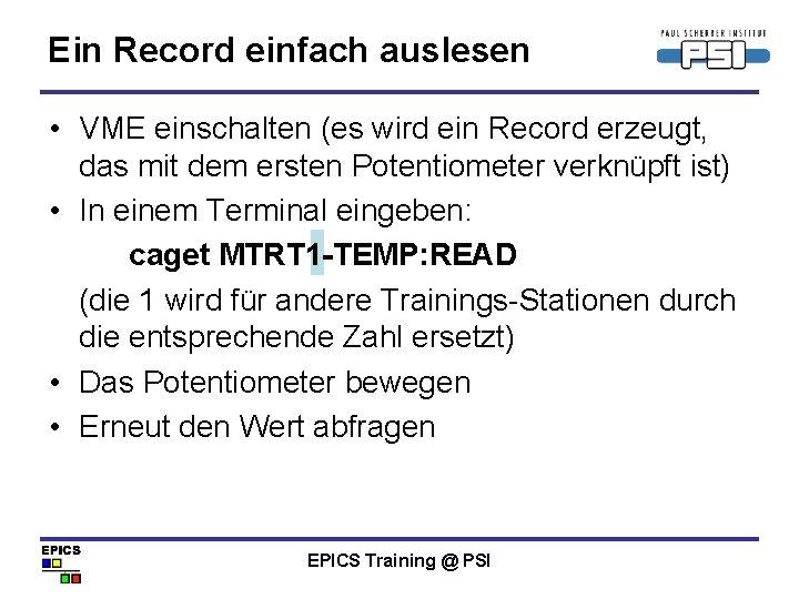 Ein Record einfach auslesen • VME einschalten (es wird ein Record erzeugt, das mit