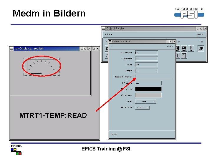 Medm in Bildern MTRT 1 -TEMP: READ EPICS Training @ PSI