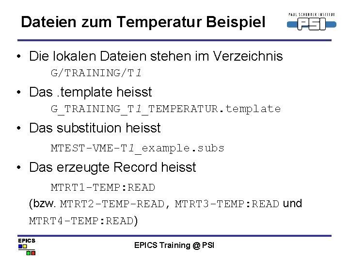 Dateien zum Temperatur Beispiel • Die lokalen Dateien stehen im Verzeichnis G/TRAINING/T 1 •