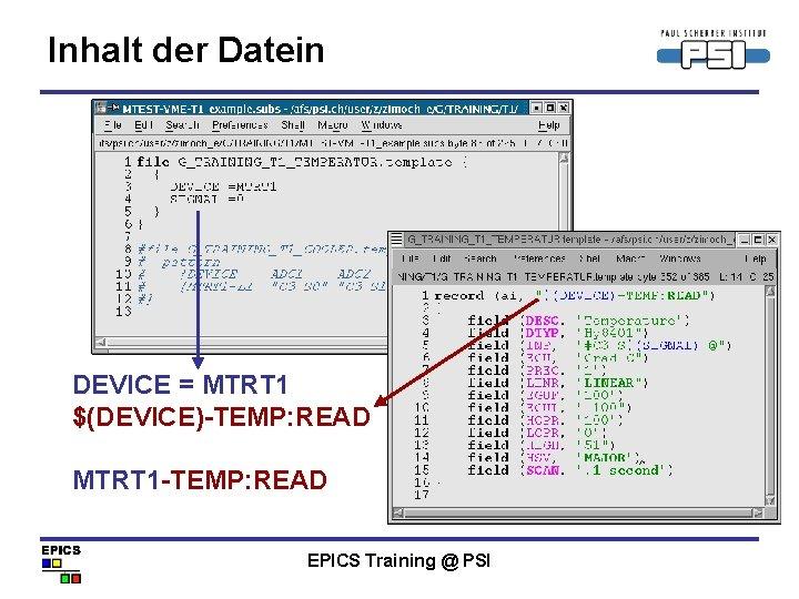 Inhalt der Datein DEVICE = MTRT 1 $(DEVICE)-TEMP: READ MTRT 1 -TEMP: READ EPICS