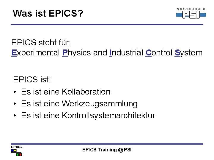 Was ist EPICS? EPICS steht für: Experimental Physics and Industrial Control System EPICS ist: