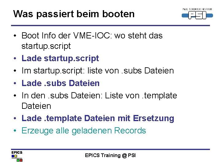 Was passiert beim booten • Boot Info der VME-IOC: wo steht das startup. script