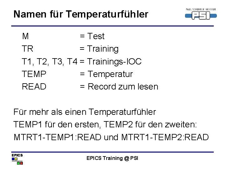 Namen für Temperaturfühler M = Test TR = Training T 1, T 2, T