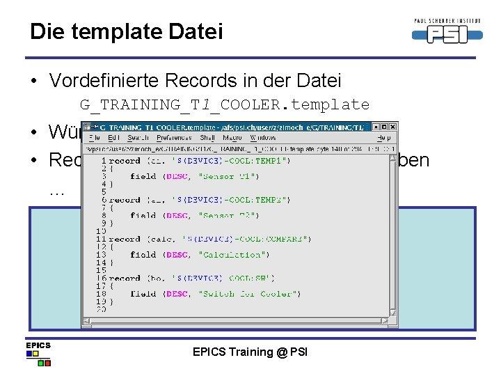 Die template Datei • Vordefinierte Records in der Datei G_TRAINING_T 1_COOLER. template • Würde