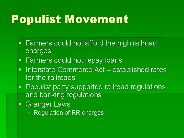 Populist Movement § Farmers could not afford the high railroad charges § Farmers could