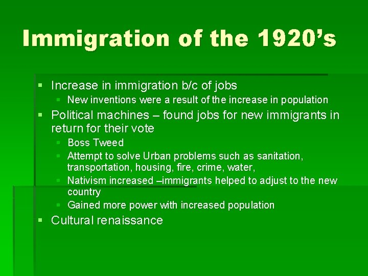 Immigration of the 1920's § Increase in immigration b/c of jobs § New inventions