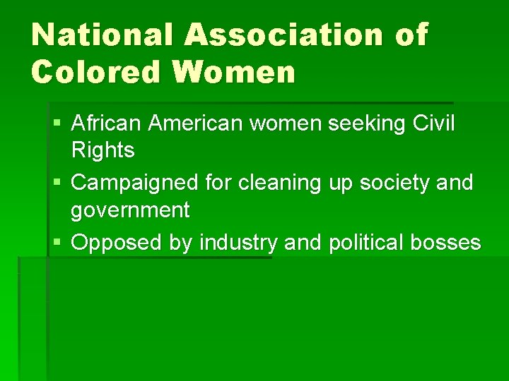 National Association of Colored Women § African American women seeking Civil Rights § Campaigned