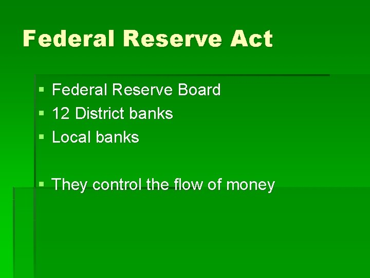 Federal Reserve Act § § § Federal Reserve Board 12 District banks Local banks