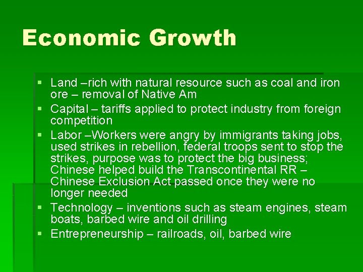 Economic Growth § Land –rich with natural resource such as coal and iron ore