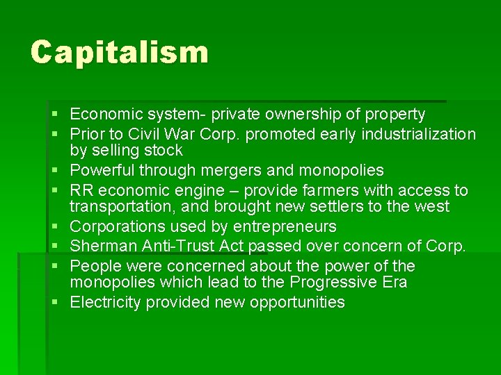 Capitalism § Economic system- private ownership of property § Prior to Civil War Corp.