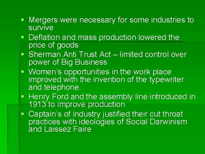 § Mergers were necessary for some industries to survive § Deflation and mass production